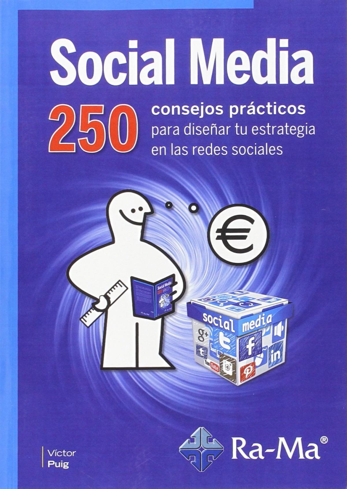 SOCIAL MEDIA: 250 CONSEJOS PRACT.DISEñAR ESTRATEGIA REDES 9788499645667