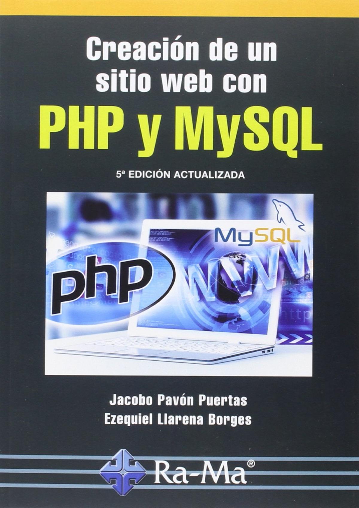 CREACION DE UN SITIO WEB CON PHP Y MYSQL (5a. ED.ACT.2016) 9788499645674