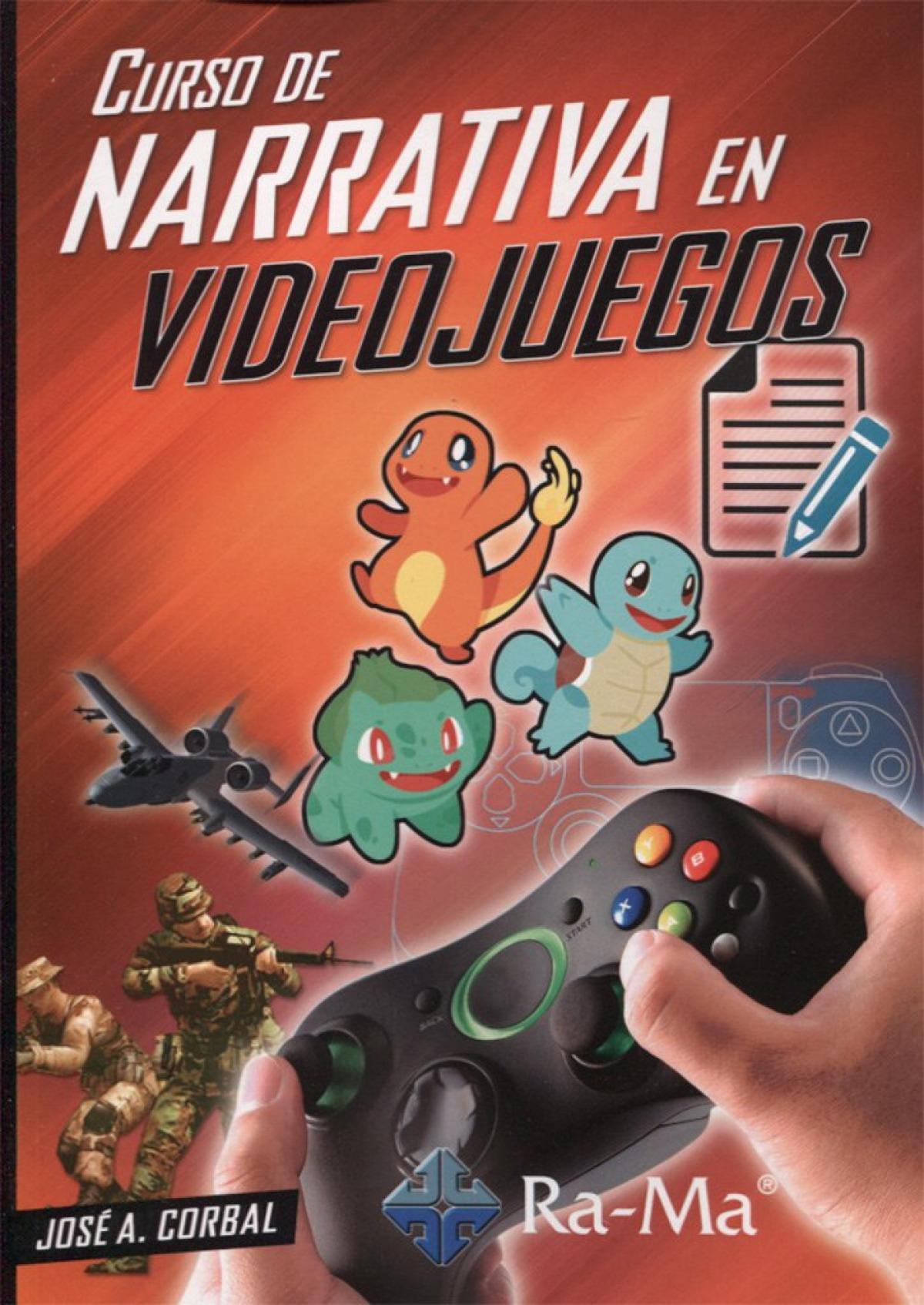 CURSO DE NARRATIVA EN VIDEO JUEGOS 9788499647104