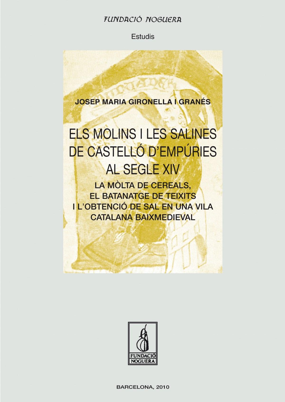 Els molins i les salines de Castelló d Empúries al segle XIV 9788499750484