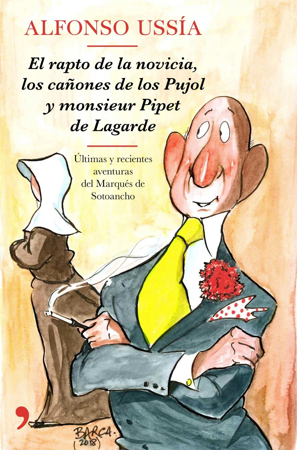 EL RAPTO DE LA NOVICIA, LOS CAñONES PUJOL Y MONSIEUR PIPET LAGARDE 9788499986258