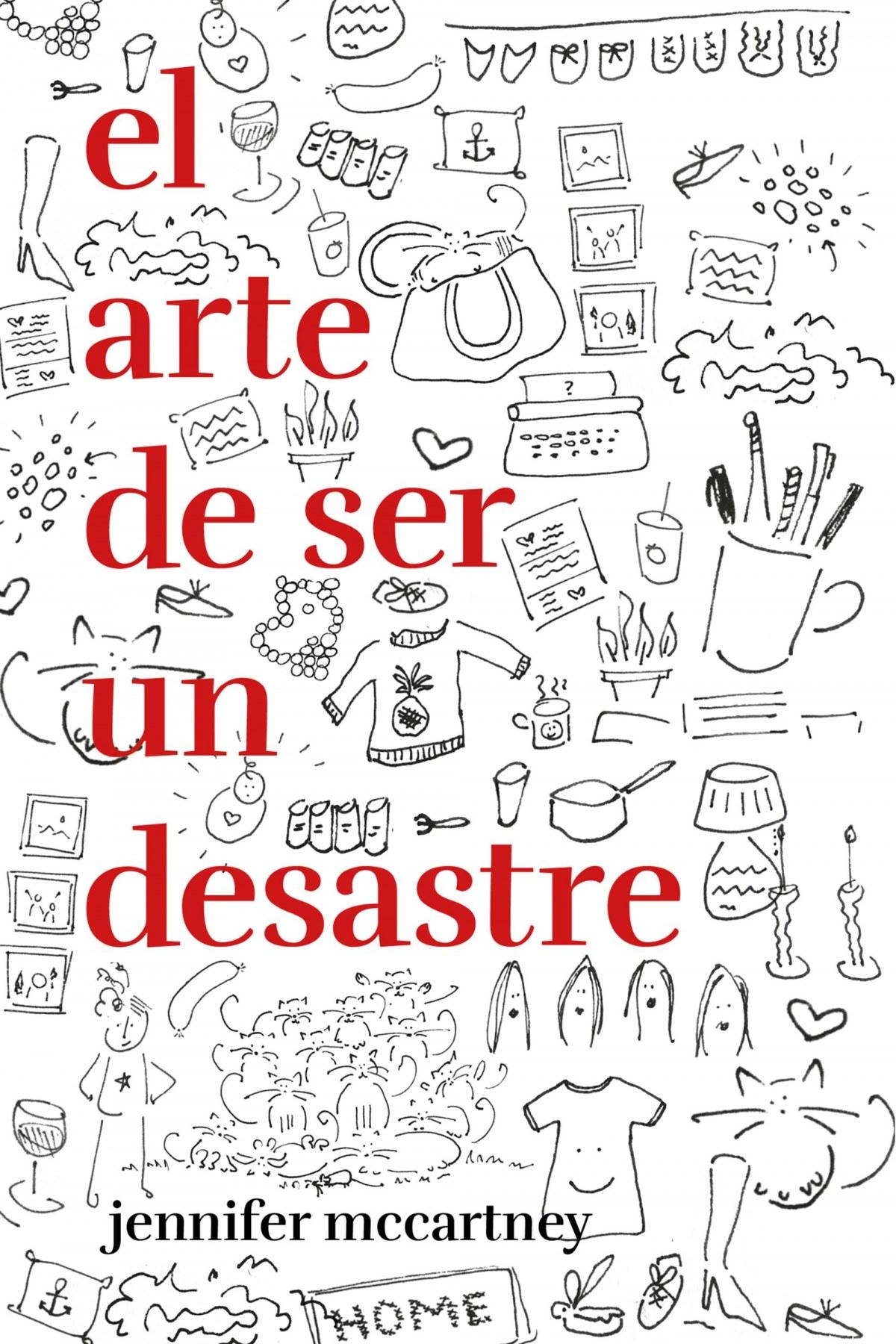 EL ARTE DE SER UN DESASTRE 9788499987545