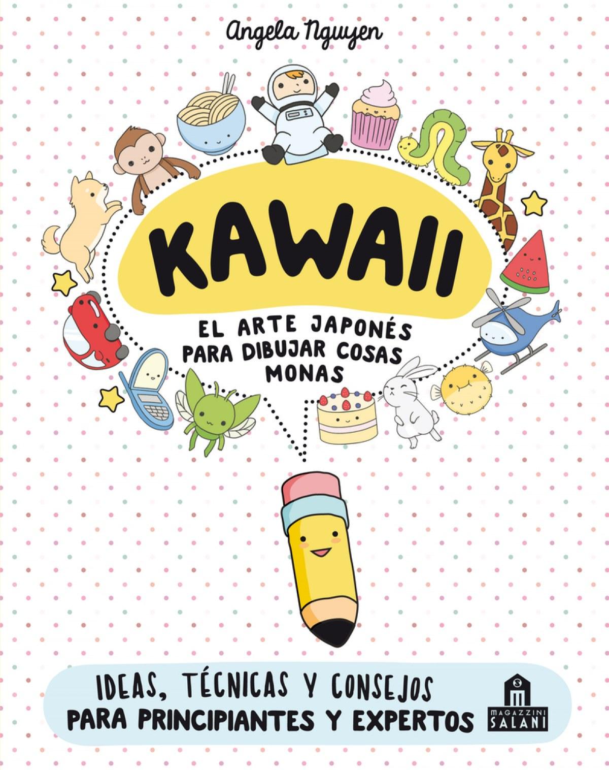 KAWAII. EL ARTE JAPONES PARA DIBUJAR COSAS MONAS 9788893672931