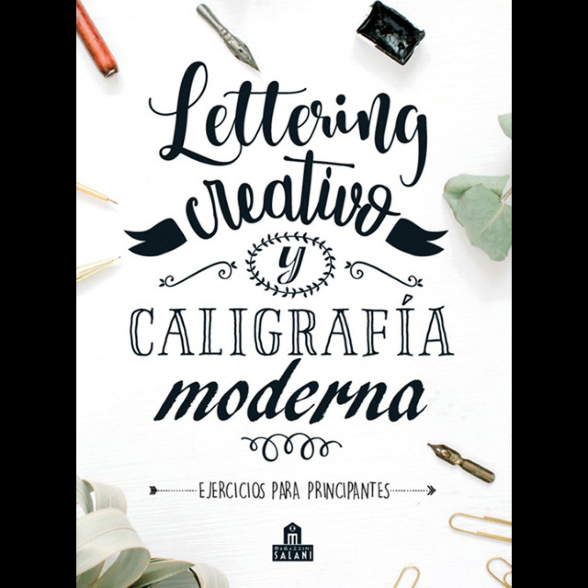 Lettering creativo y caligraf¡a moderna 9788893678582