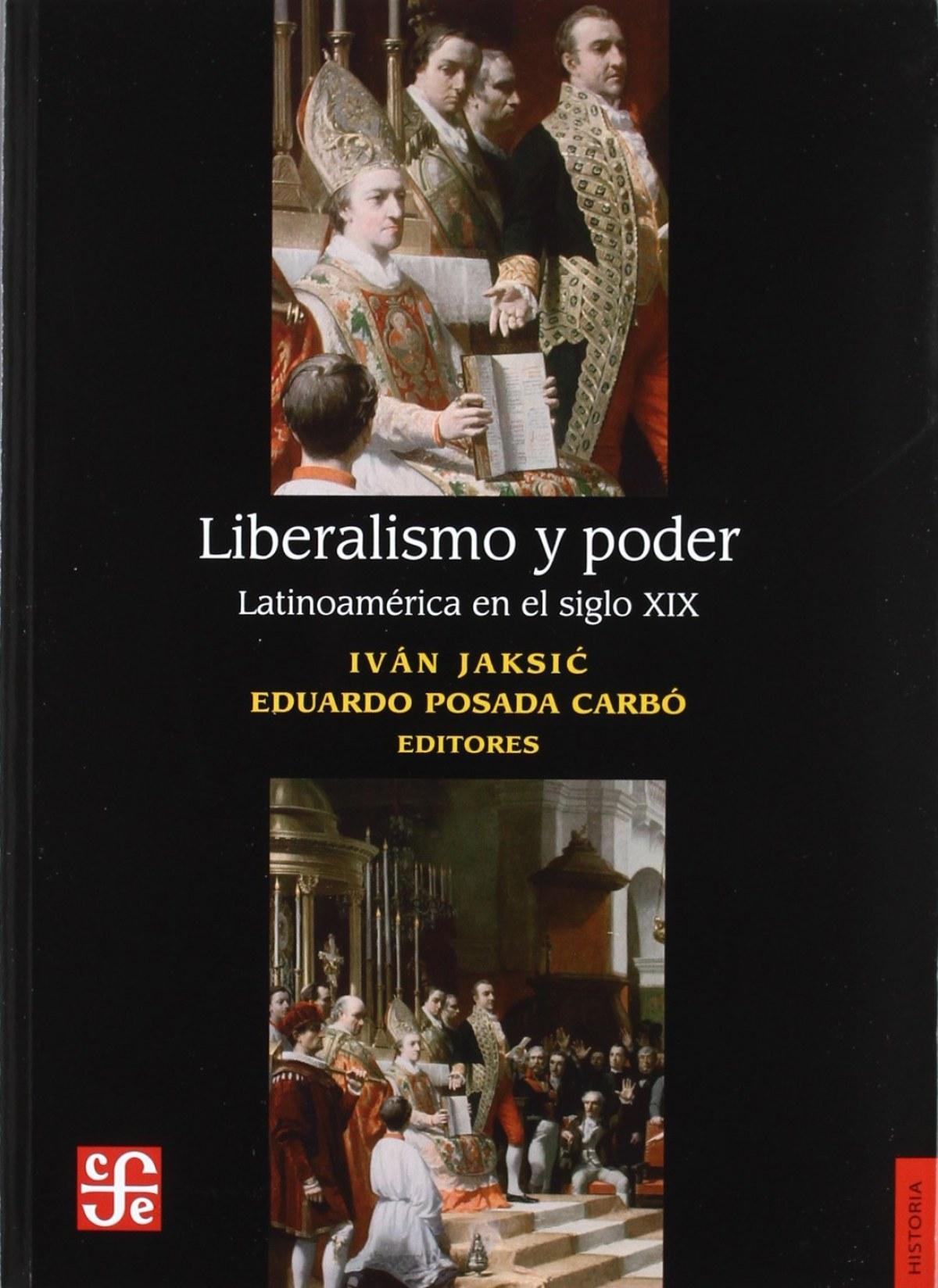 Liberalismo y poder. Latinoamerica en el siglo XIX 9789562890861
