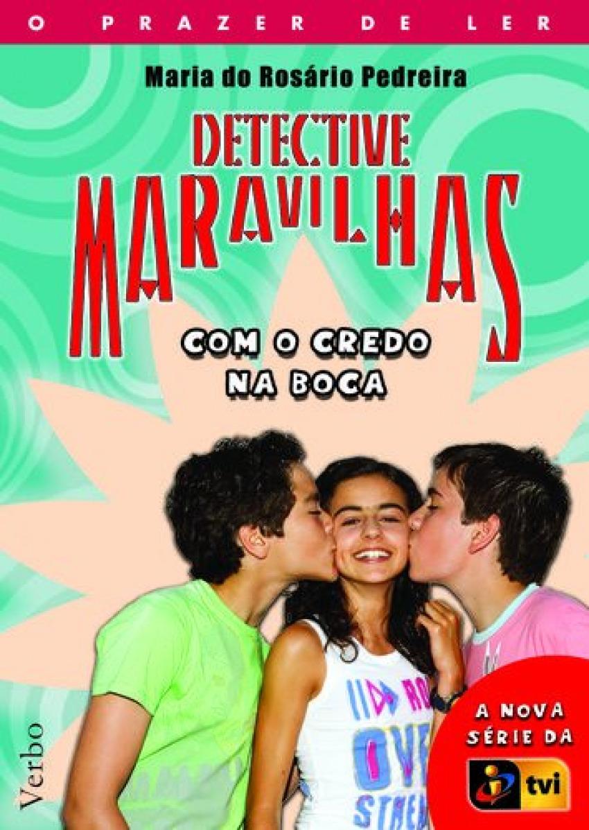 Detective Maravilhas: Com o Credo na Boca 9789722219334