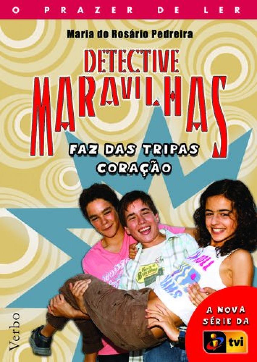 Detective Maravilhas: Faz das Tripas Coração 9789722221139