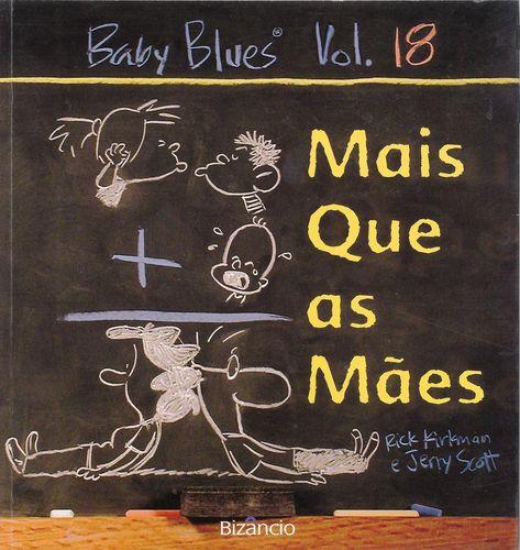 Baby Blues 18: Mais Que As Mães 9789725302798