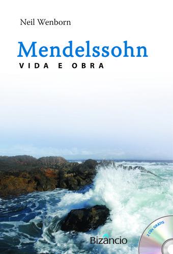Mendelssohn: Vida e Obra 9789725304129