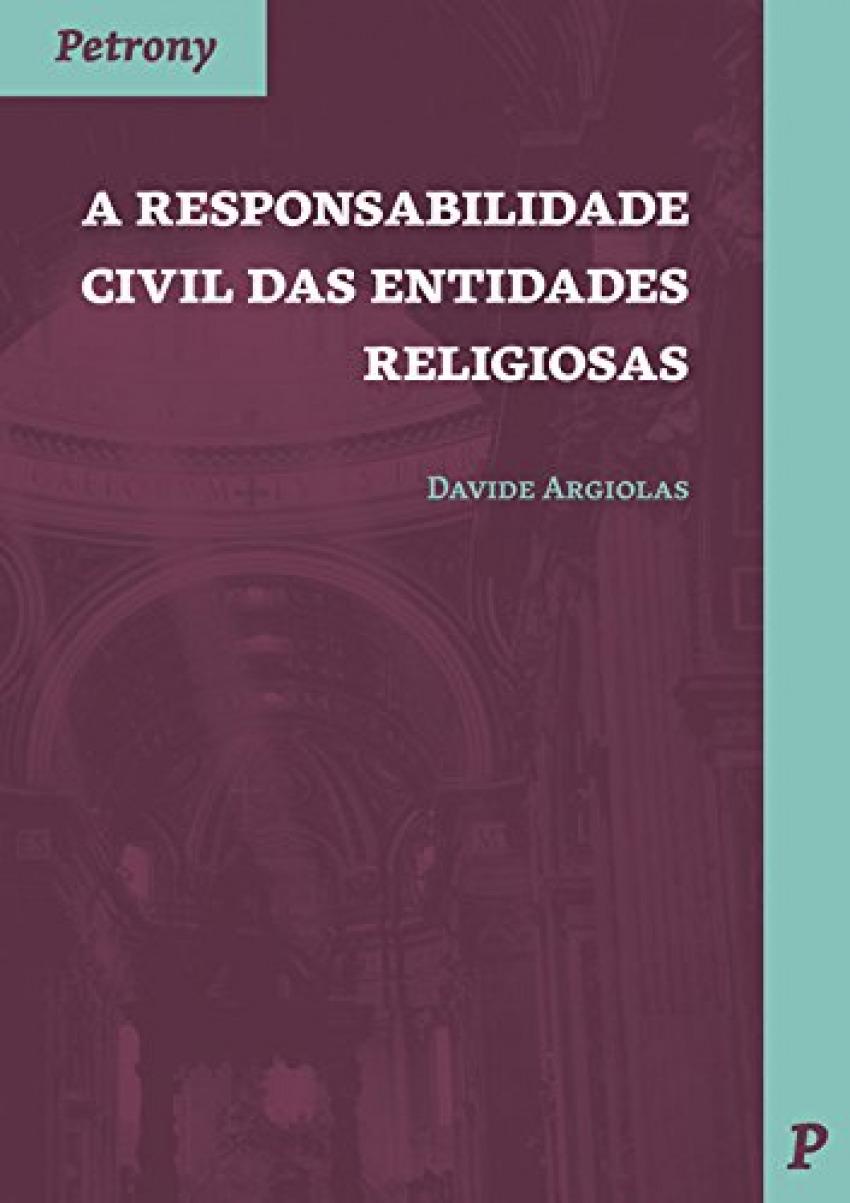 Responsabilidade civil das entidades religiosas 9789726852513