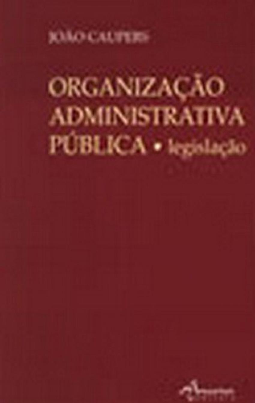 ORGANIZAÇÃO ADMINISTRATIVA PÚBLICA 9789727800735