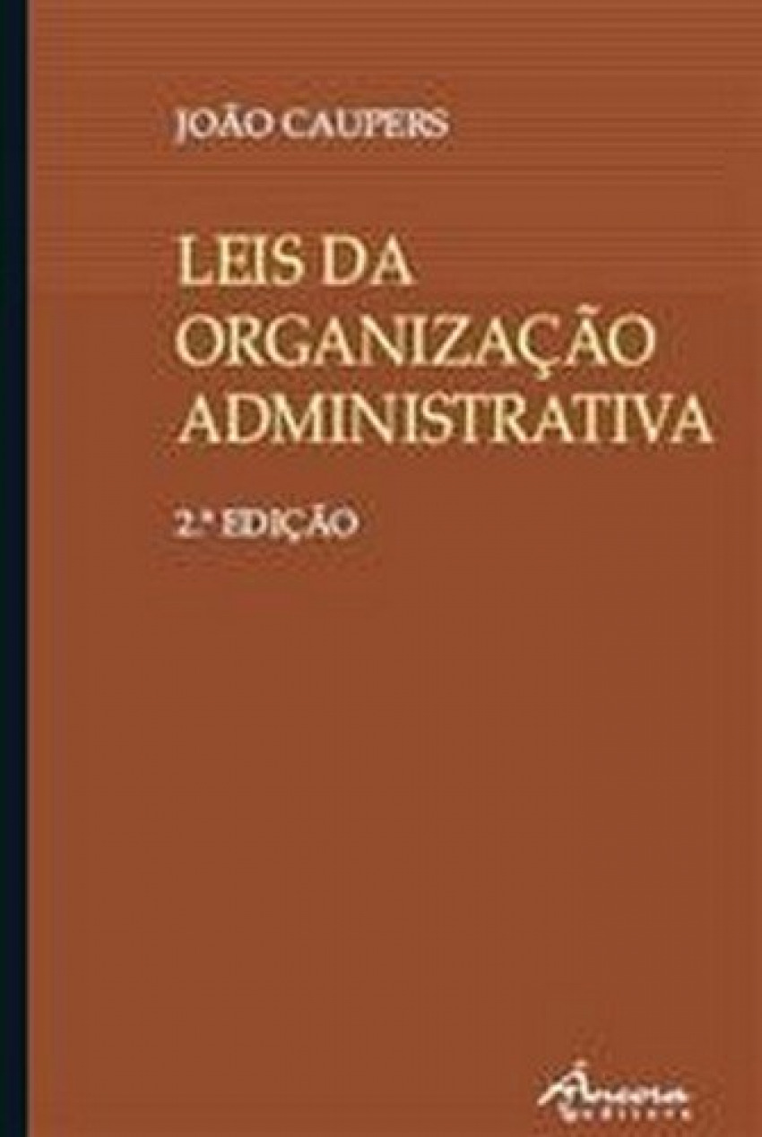 LEIS DA ORGANIZ ADMINIST.: 3a. ED. 9789727801985