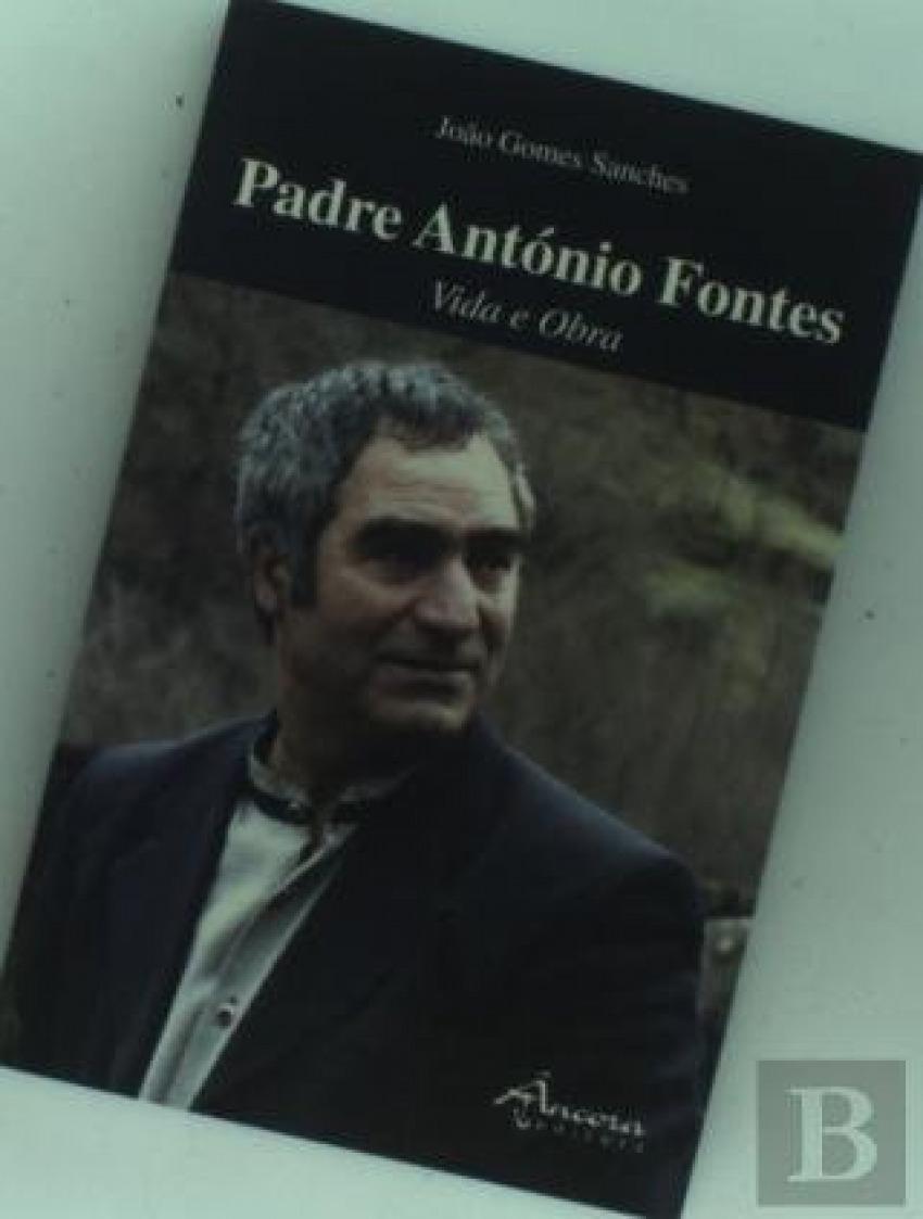 Padre Antonio Fontes:vida e obra 9789727803668