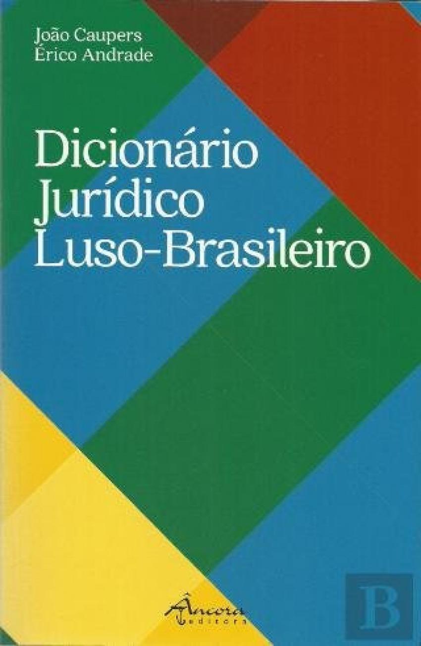 Dicionario jur¡dico Luso-Brasileiro 9789727804979