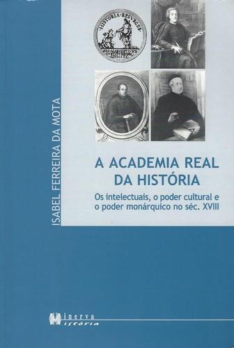 A Academia Real da História Os Intelectuais 9789727980734
