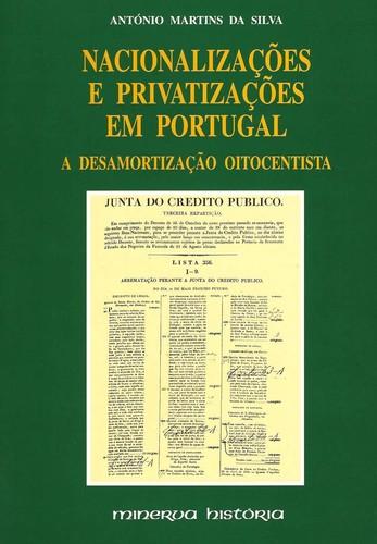 NacionalizaÇoes e PrivatizaÇoes em Portugal 9789728318291