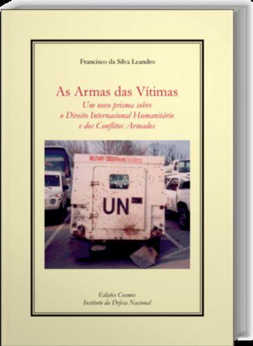 As Armas das V¡timas: Um novo prisma sobre o Direito Internacional humanitário e dos conflito