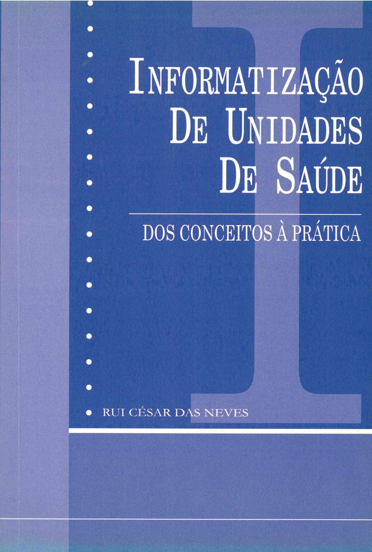 Informatizaçao das Unidades de Saude 9789728500481