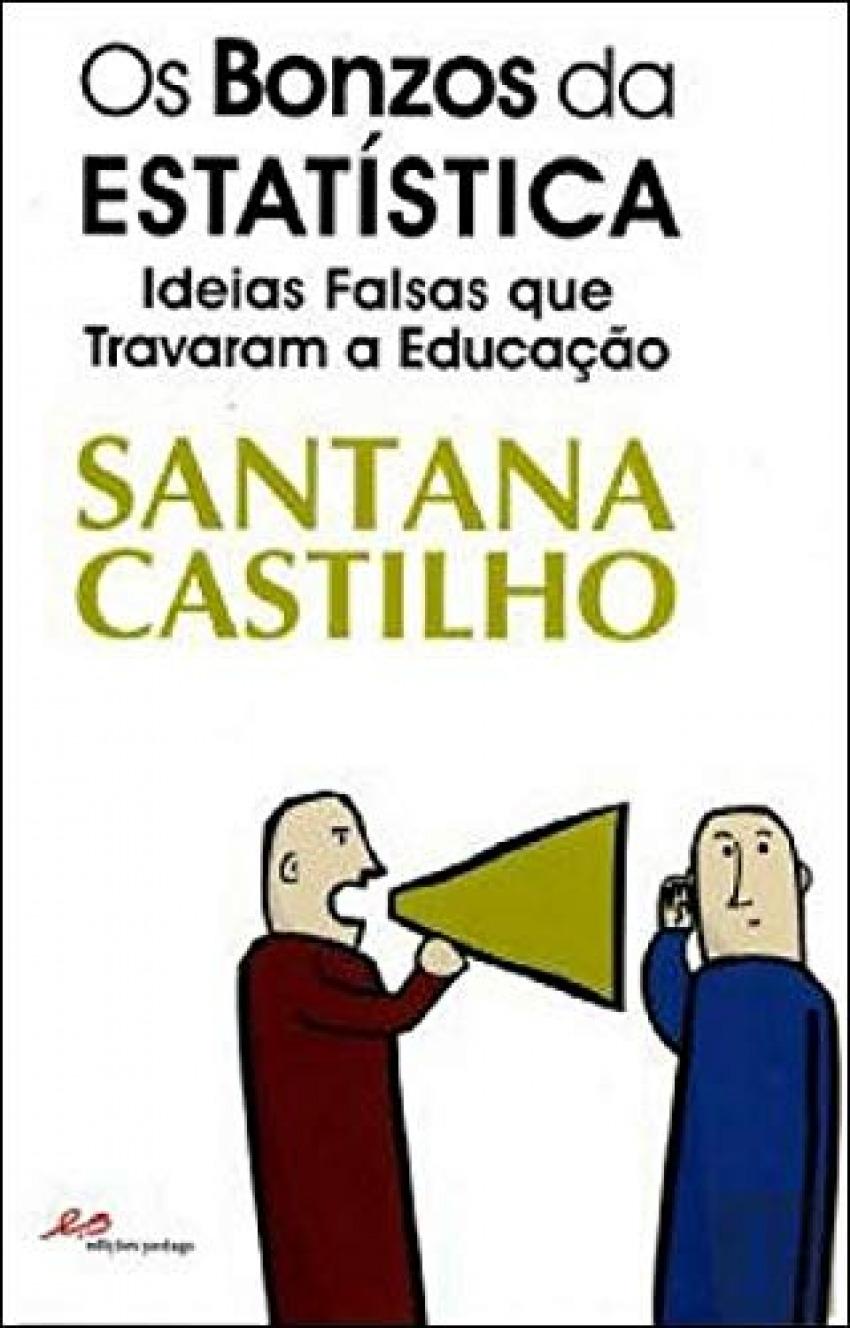 Os Bonzos da Estat¡stica - Ideias falsas que travaram a educação 9789728980832