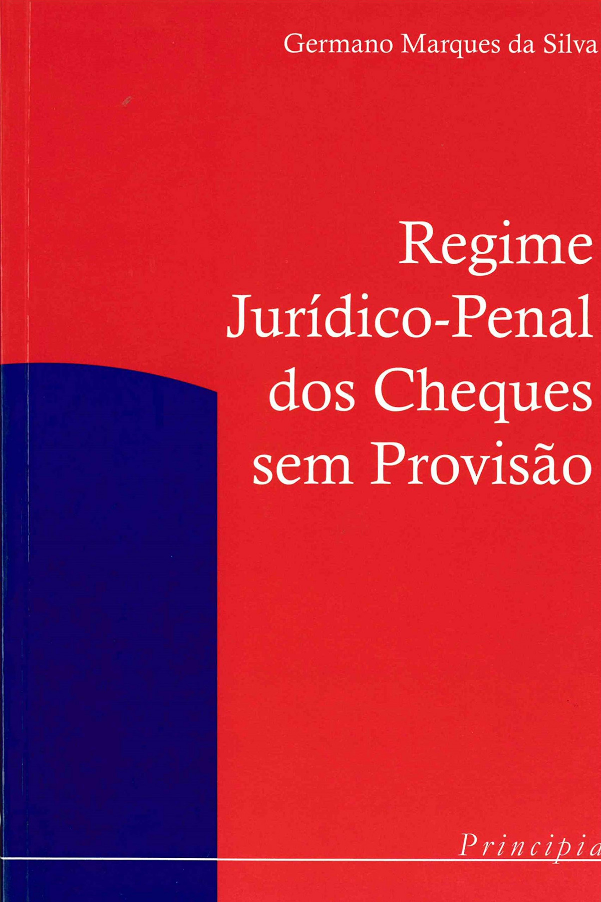 Regime Juridico-Penal do Cheque sem Provisão 9789729745737