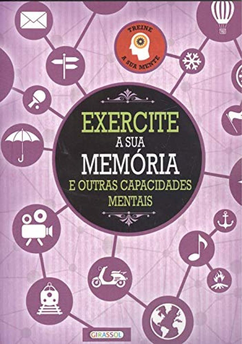 EXERCITE A SUA MEMÓRIA E OUTRAS CAPACIDADES MENTAIS 9789896339630