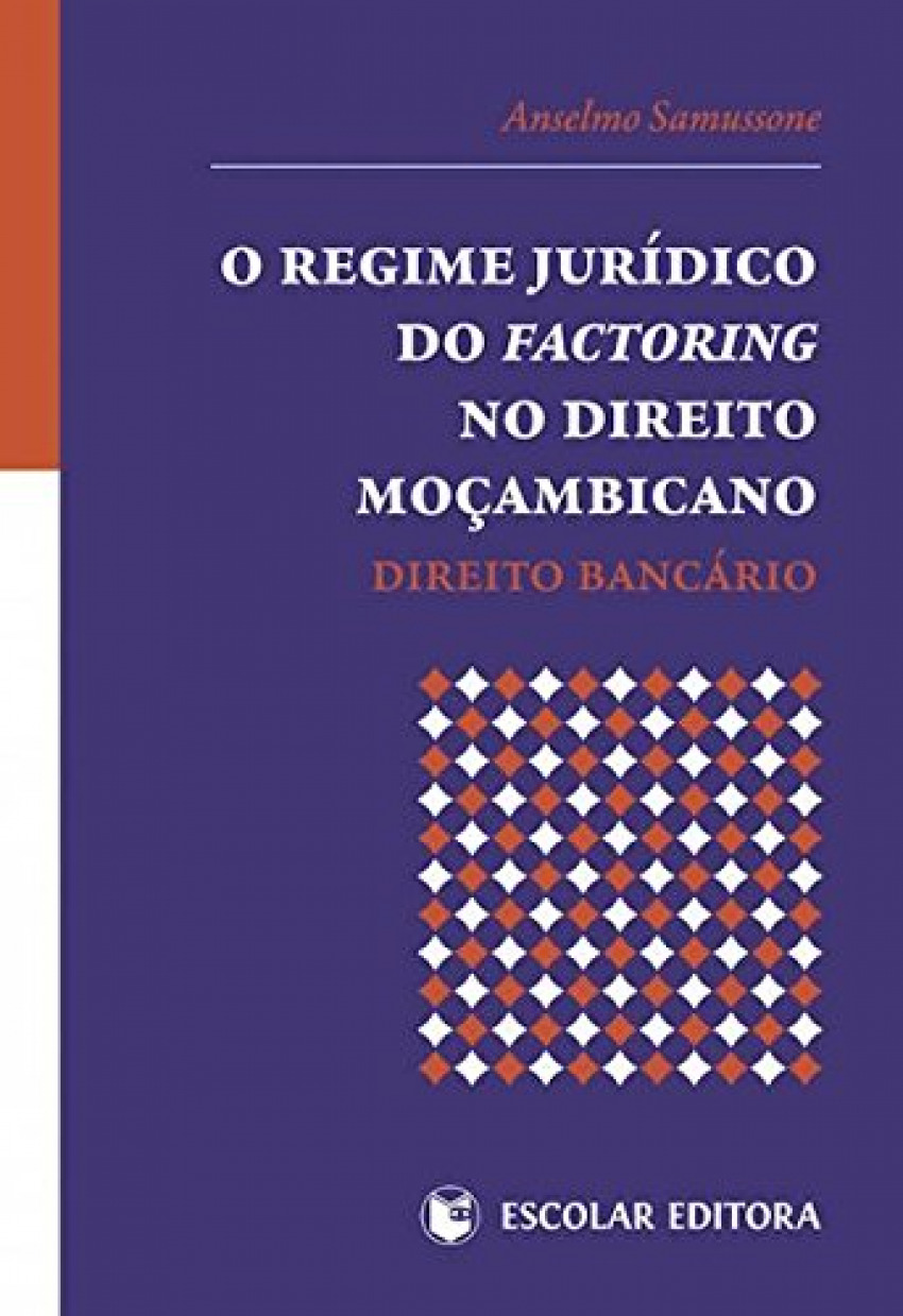 Regime juridico do factoring no direito moçambicano 9789896700850