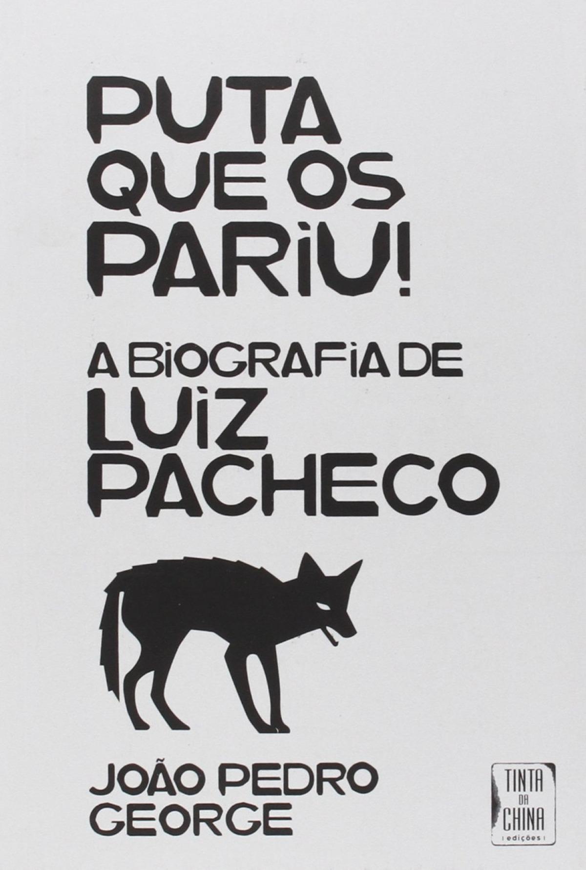 Puta que os Pariu! - A Biografia de Luiz Pacheco 9789896711016