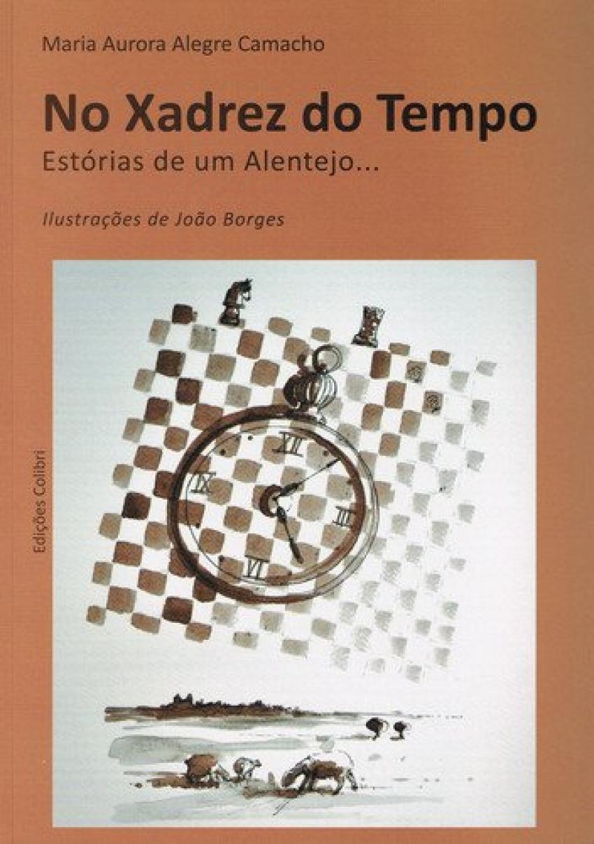 NO XADREZ DO TEMPO ESTÓRIAS DE UM ALENTEJO... 9789896890049