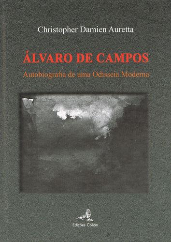 Álvaro de Campos - Autobiografia de uma Odisseia Moderna 9789896892005