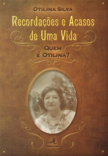 RECORDAÇÕES E ACASOS DE UMA VIDA - QUEM É OTILINA 9789896893347
