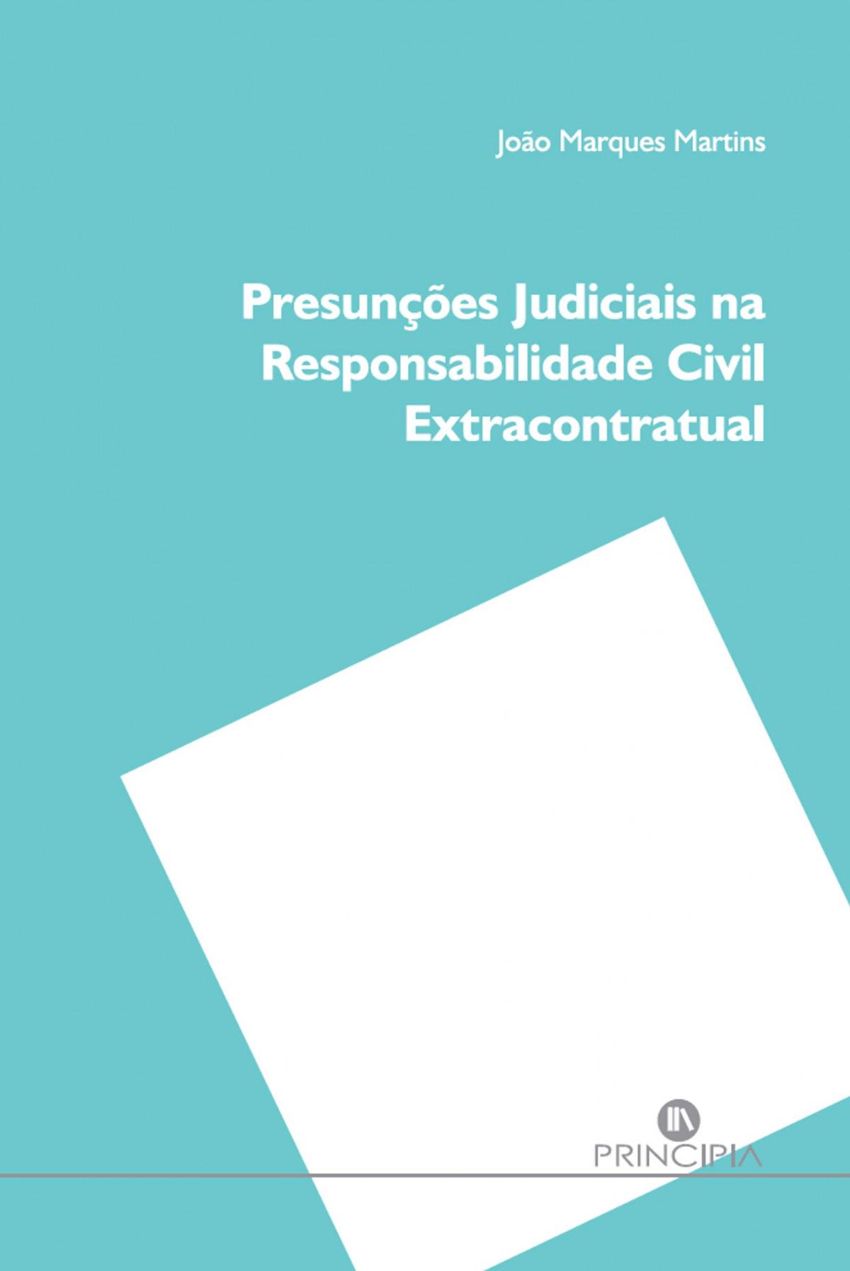 PRESUNÇÕES JUDICIAIS NA RESPONSABILIDADE CIVIL EXTRACONTRATUAL 9789897161674
