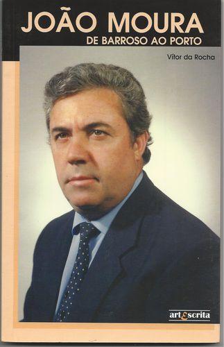 JOÃO MOURA: DE BARROSO AO PORTO 9789898121011