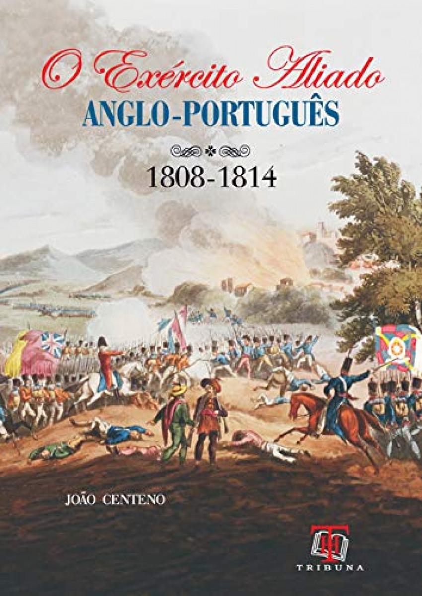 O Exercito Aliado Anglo-Portugues 9789898219305
