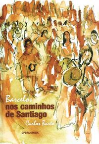 Barcelos nos Caminhos de Santiago 9789898309273