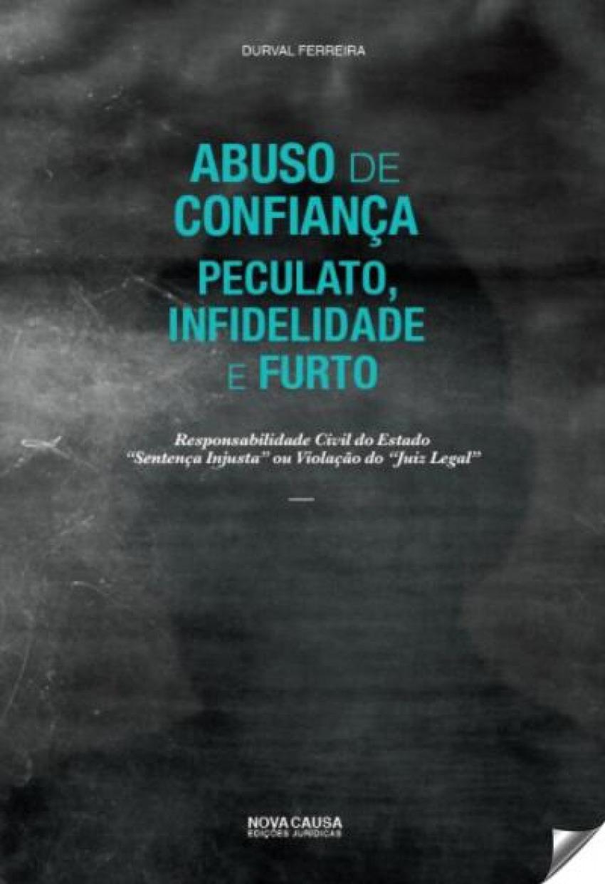 Abuso de Confiança, Peculato, Infidelida 9789898515094