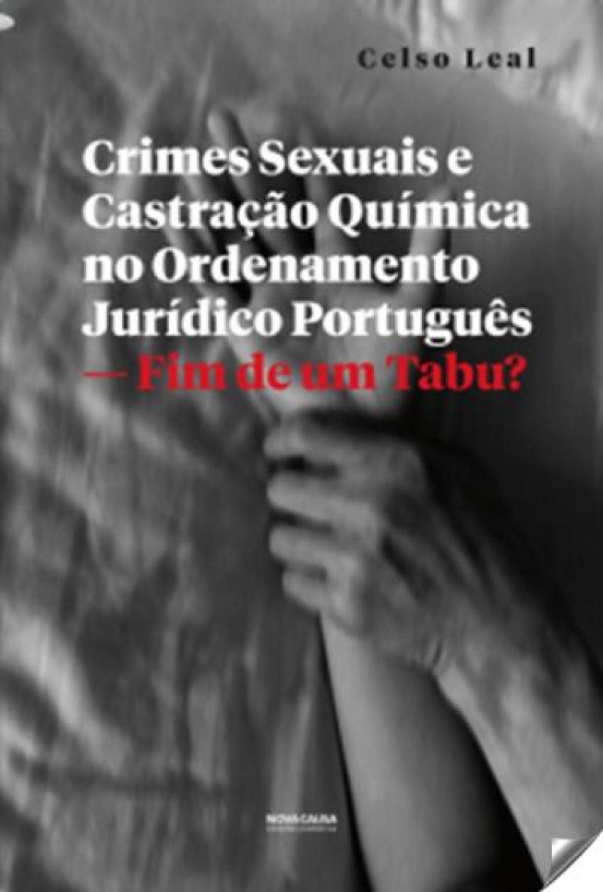 Crimes sexuais castração qu¡mica ordenamento jur¡dica 9789898515469