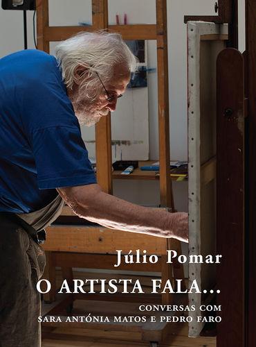 O ARTISTA FALA... CONVERSAS COM SARA ANTÓNIA MATOS E PEDRO FARO 9789898566911