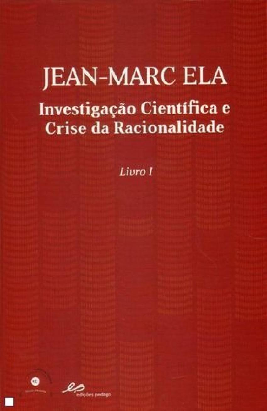 Investigação Cientifica e Crise da Racionalidade 9789898655585