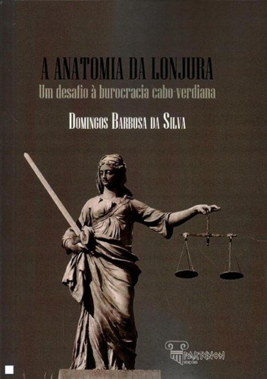 A Anatomia da Lonjura - Um Desafio à Burocracia Cabo-Verdiana 9789898845016