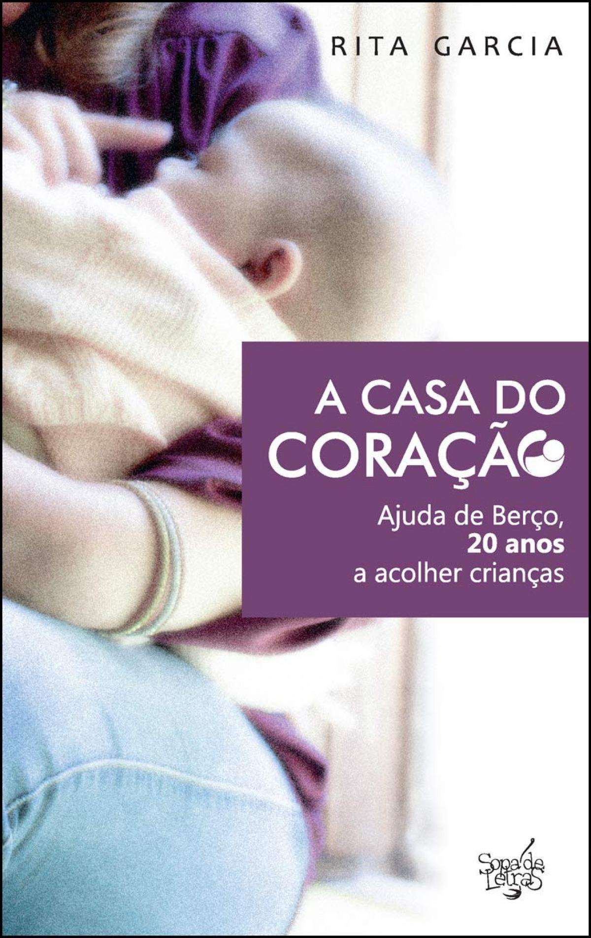 A CASA DO CORAÇÃO: AJUDA DE BERÇO, 20 ANOS A ACOLHER CRIANÇAS 9789898854148