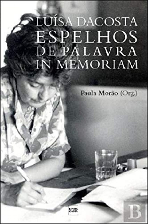 Luisa Dacosta espelhos de palavras in memoriam 9789898858061