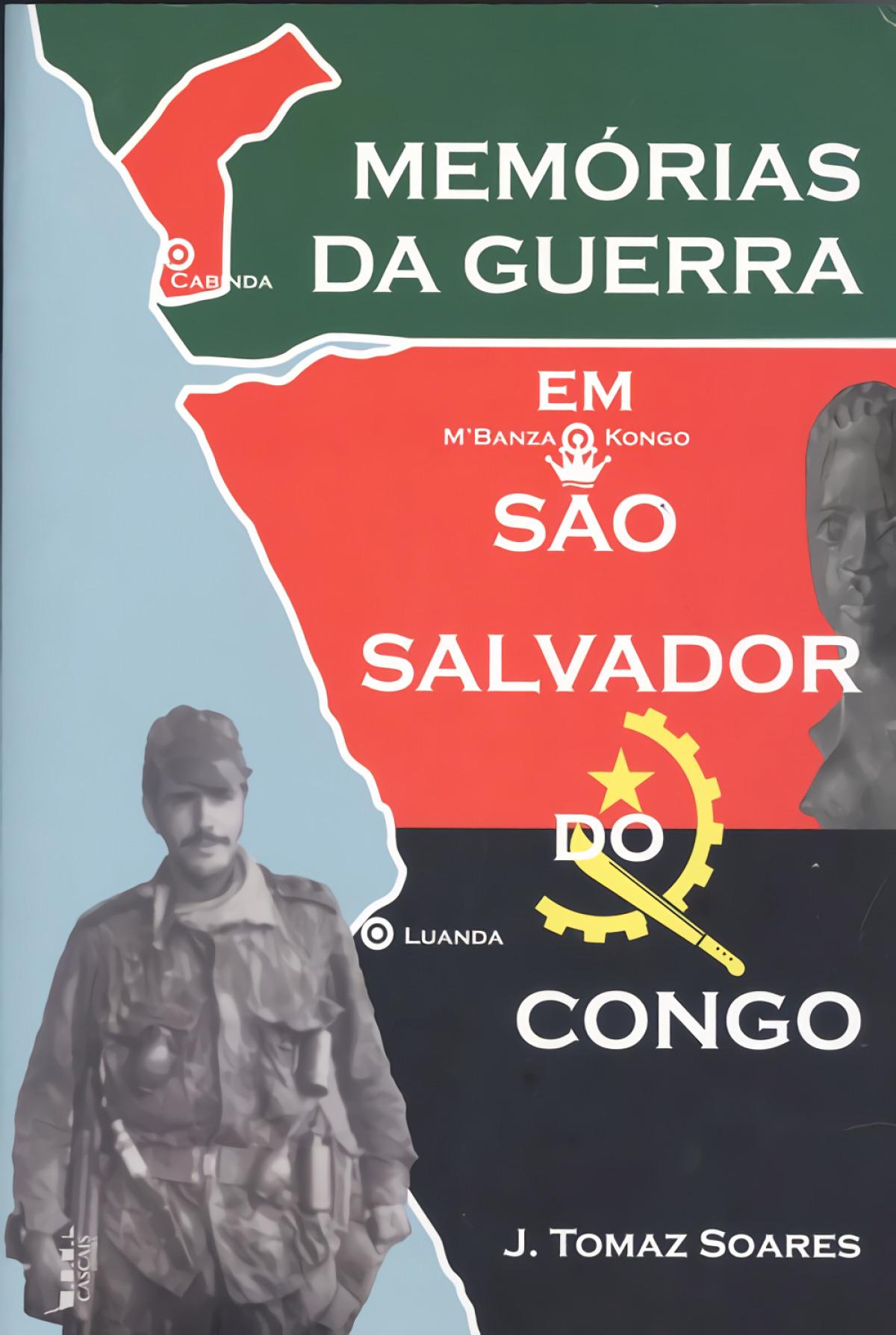MEMORIAS DA GUERRA EM SÃO SALVADOR DO CONGO 9789898899026