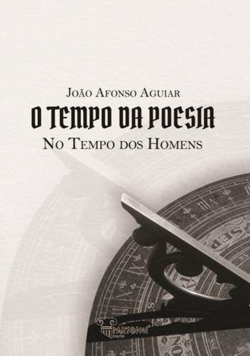 O Tempo da Poesia - No Tempo dos Homens 9789899947221
