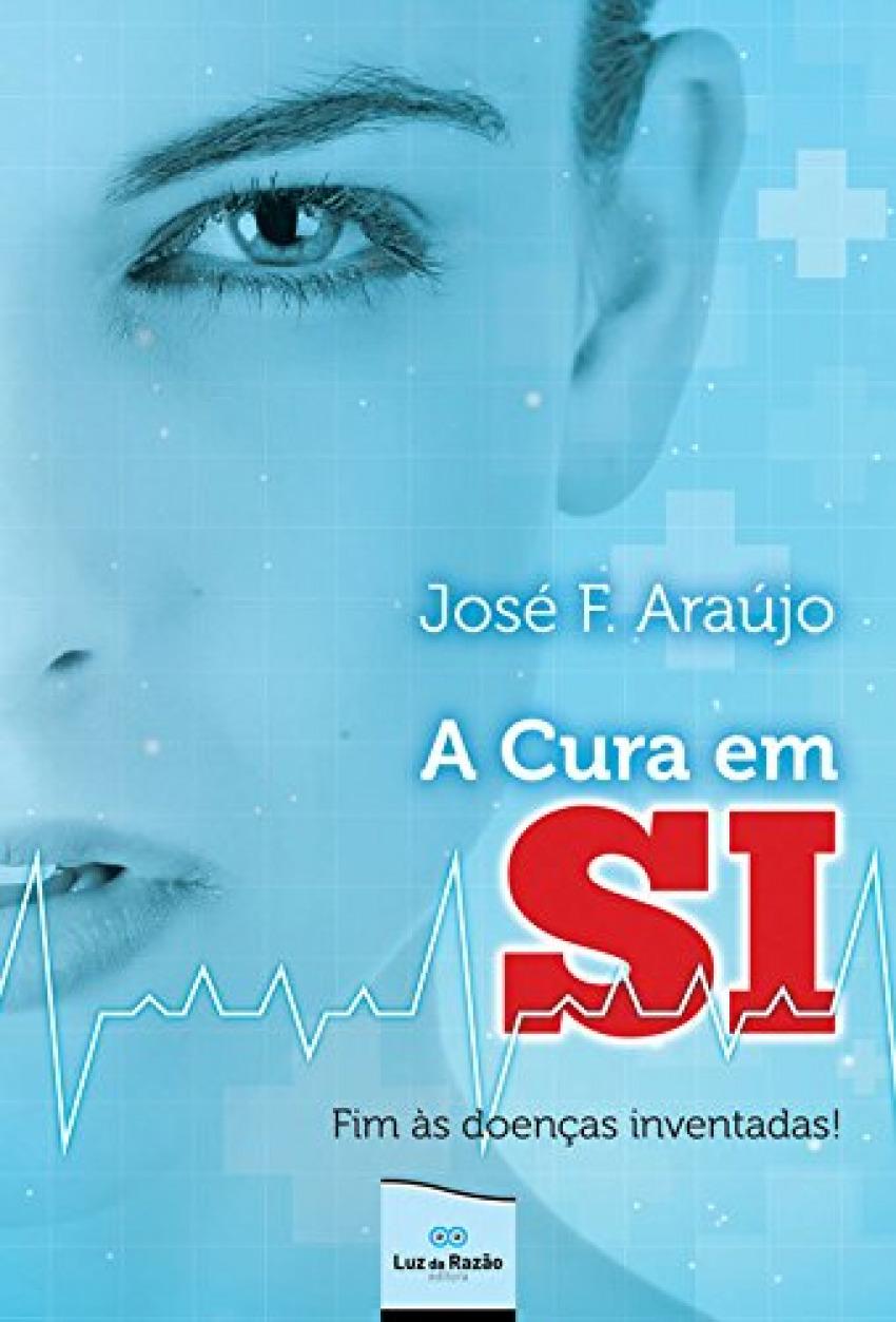 A cura em si: fim as doenças inventadas 9789899981782