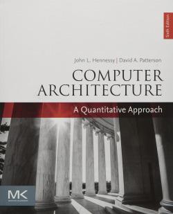 COMPUTER ARCHITECTURE A QUANTITATIVE APPROACH 9780128119051