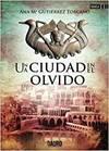 UNA CIUDAD EN EL OLVIDO 9788416340804