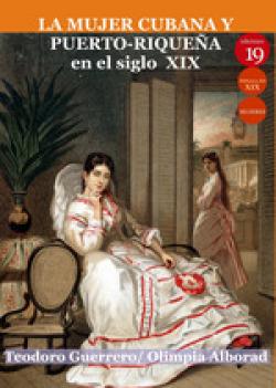 MUJER CUBANA Y PUERTO-RIQUEñA EN EL SIGLO XIX 9788417280956
