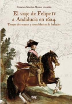 El viaje de Felipe IV a Andaluc¡a en 1624 9788433867636
