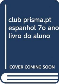 club prisma.pt espanhol 7o. ano livro do aluno 9788498483895