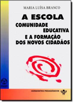A escola comunidade educativa e formacion novos 9789727717996